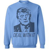 Trump Deal With It Crewneck Pullover Sweatshirt  8 oz. - Trumpshop.net