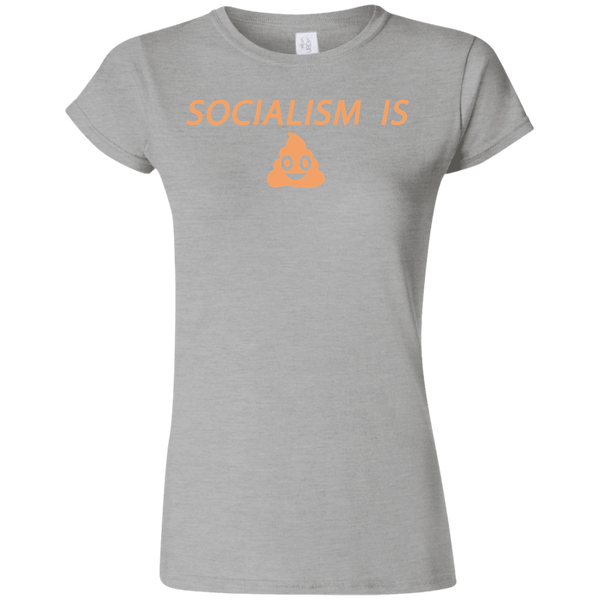 Socialism is Poop Softstyle Ladies' T-Shirt - Trumpshop.net