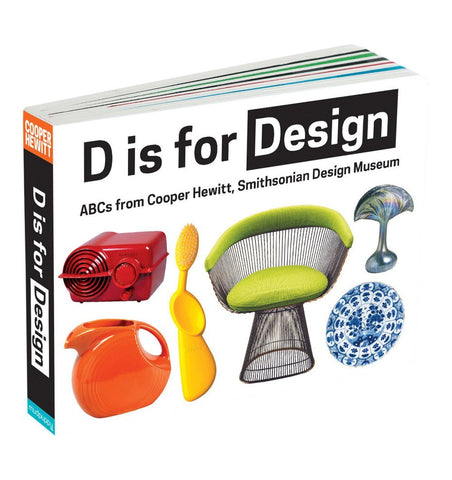 Buy the D Is For Design by Cooper Hewitt by ABRAMS & CHRONICLE BOOKS from Me and Buddy