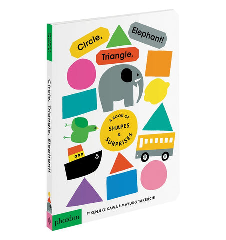 Buy the Circle, Triangle, Elephant! By Kenji Oikawa and Mayuko Takeuchi by PHAIDON from Me and Buddy
