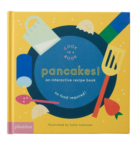 Buy the Pancakes! An Interactive Recipe Book by Lotta Nieminen by PHAIDON from Me and Buddy