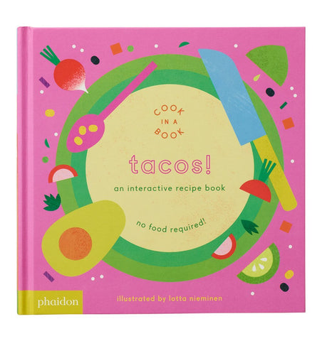 Buy the Tacos! An Interactive Recipe Book by Lotta Nieminen by PHAIDON from Me and Buddy