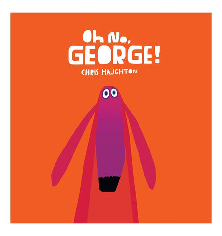 Buy the Oh No, George! by Chris Haughton by WALKER from Me and Buddy