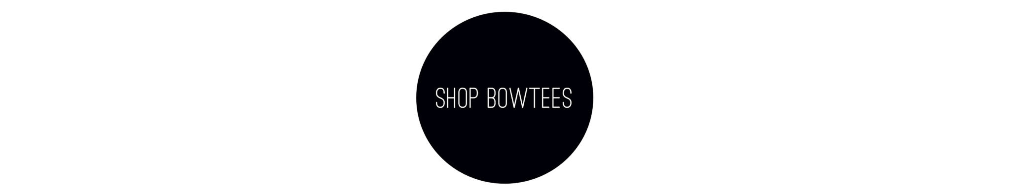 Shop Bowtees