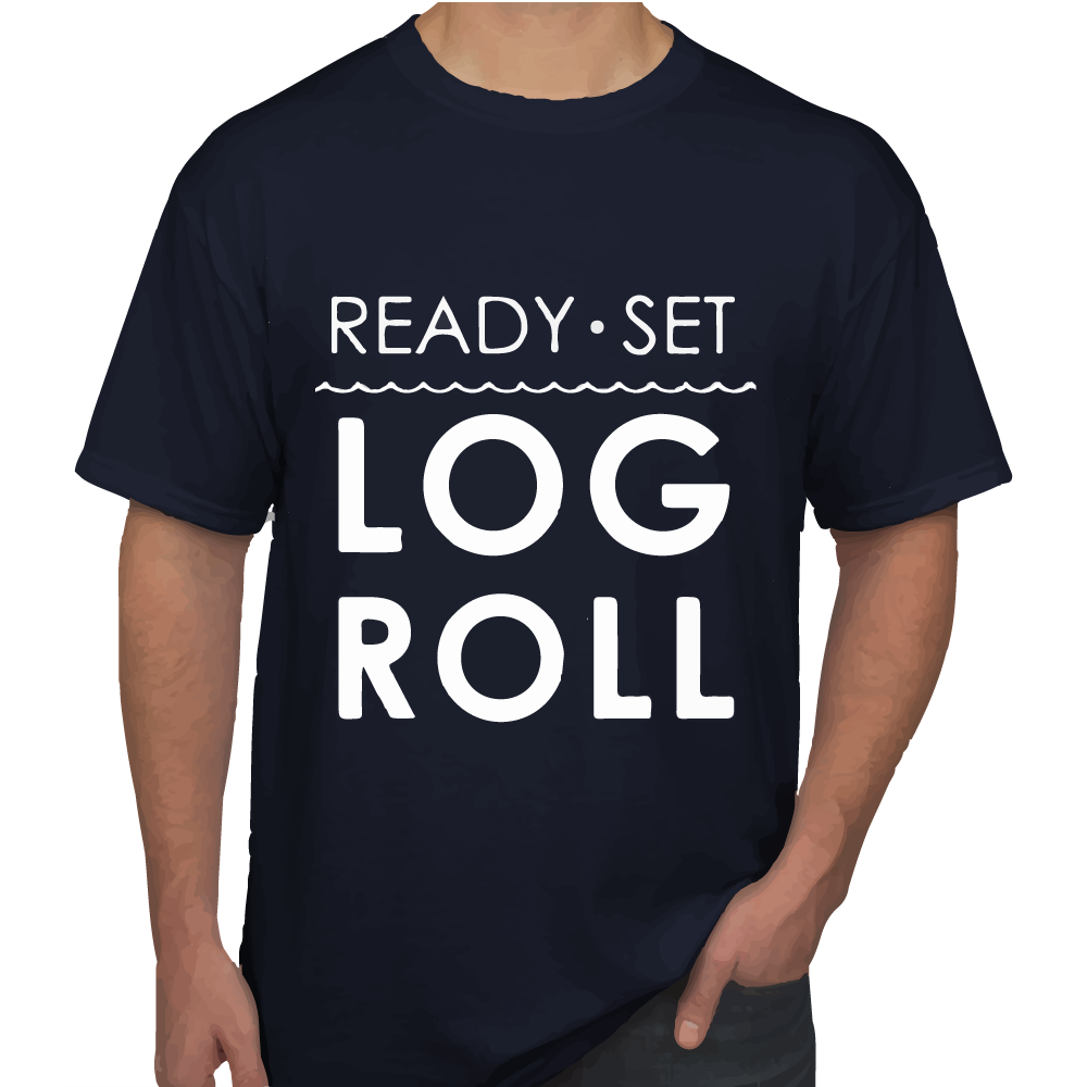 Ready, Set, Log Roll T-Shirt - Key Log Rolling