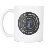 To My Daughter, Never Forget That I Love You...Mug - Jill 'n Jacks