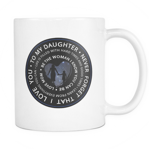 To My Daughter, Never Forget That I Love You...Mug - JillnJacks.com - 1