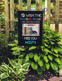 Wish Rainbow Bridge Had Visiting Hours...Personalized Garden Flags