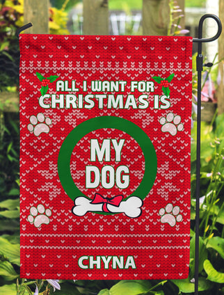 All I Want For Christmas Is My Dog Personalized Garden Flags - Jill 'n Jacks