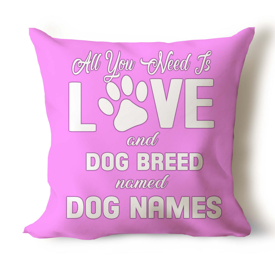 All You Need Is Love & Dog Breed Named... Personalized Pillow Covers