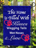 This Home Is Filled With Kisses Wagging Tails Wet Noses & Love Garden Flags - Jill 'n Jacks