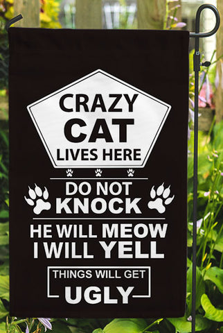 Crazy Cats Live Here..Things Will Get Ugly Garden Flags - Jill 'n Jacks