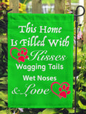 This Home Is Filled With Kisses Wagging Tails Wet Noses & Love Garden Flags