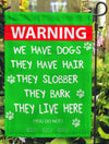 We Have Dogs. They Have Hair They Slobber They Bark They Live Here. You Don't Garden Flags - Jill 'n Jacks