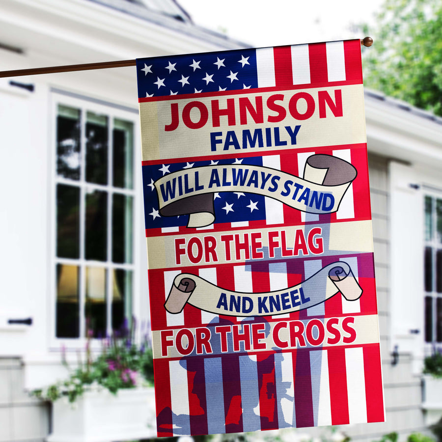 This Family Will Always Stand For The Flag And Kneel For The Cross Personalized Flags
