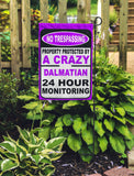 No Trespassing...Protected By A Crazy Dog Breed Name...Personalized Garden Flags - Jill 'n Jacks
