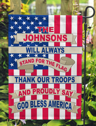 This Family Will Always Stand For The Flag, Thank The Troops and Proudly Say God Bless America Personalized Flags