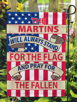 This Family Will Always Stand For The Flag And Pray For / Honor The Fallen Personalized Flags - Jill 'n Jacks