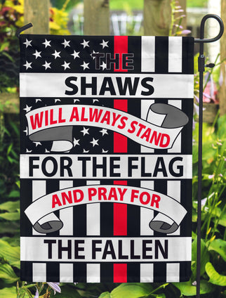 Thin Red Line - This Family Will Always Stand For The Flag And Pray For / Honor The Fallen Personalized Flags - Jill 'n Jacks