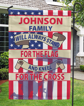 This Family Will Always Stand For The Flag And Kneel For The Cross Personalized Flags - Jill 'n Jacks