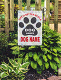 Life Is Better With A Dog Named... Personalized Garden Flags - Jill 'n Jacks