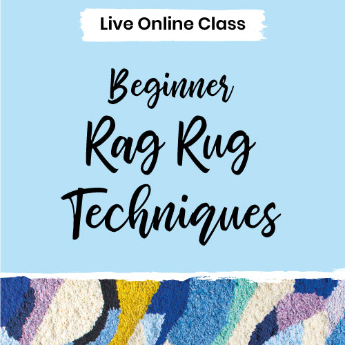Ragged Life Beginners Rag Rug Techniques Live online craft workshop
