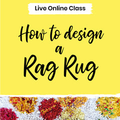 How to design a rag rug live online rag rug workshop