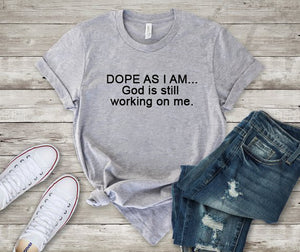 Dope As I Am Christian Tee - In The Limelight
