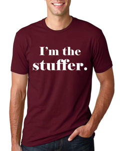 I'm The Stuffer Daddy Shirt - In The Limelight