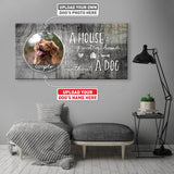 A House is Not a Home Without a Dog | Personalized Canvas Wall Art