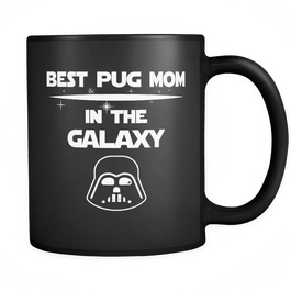 Best Pug Mom In The Galaxy Mug