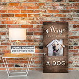 A House in Not a Home Without a Dog | Personalized Canvas Wall Art