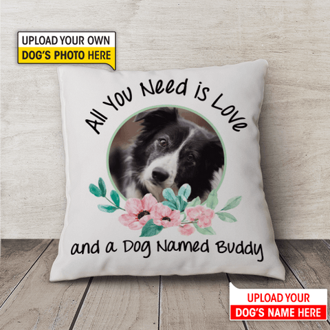 All You Need is Love and a Dog Named... | Pillow