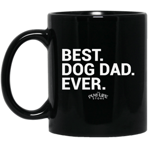 Best Dog Dad Ever 11 oz. Black Mug