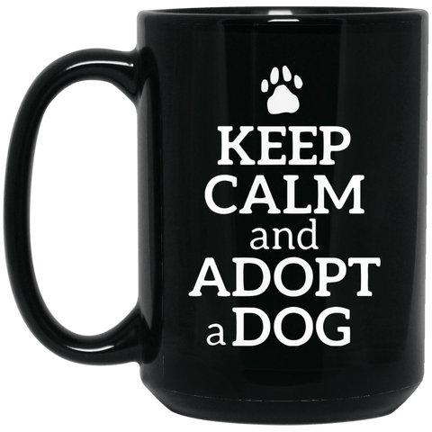 Keep Calm and Adopt a Dog