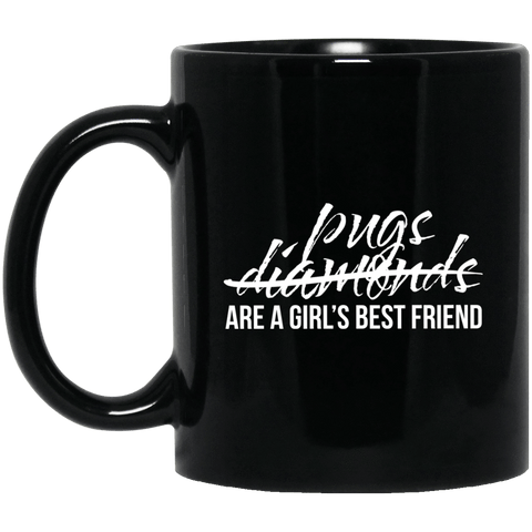 Pugs are a Girls Best Friend Mug