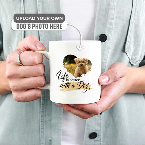 Life is better with a dog | 11 oz. White Mug