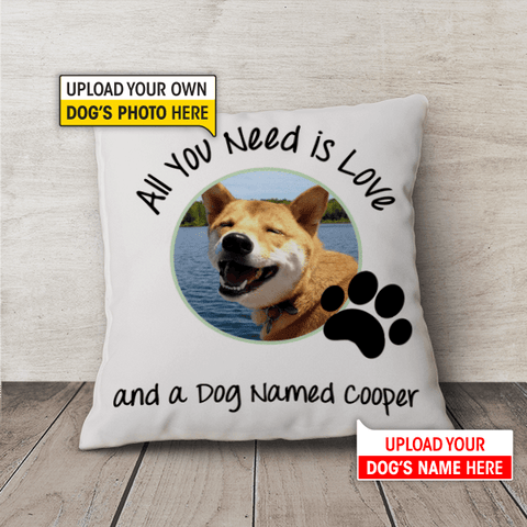 All You Need is Love and a Dog ... | Pillow