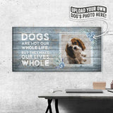 Dogs Are Not Our Whole Life | Personalized Canvas Wall Art