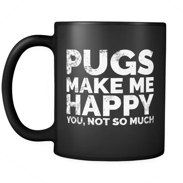 Pugs Make Me Happy Mug