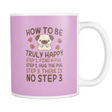 How To Be Truly Happy Coffee Mug