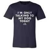 Talking to My Dog Apparel