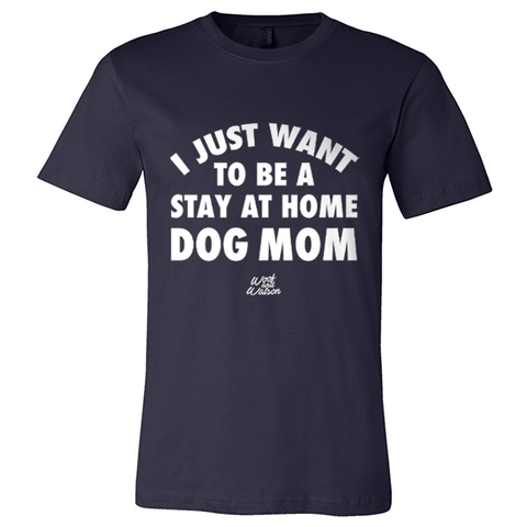 Stay at Home Dog Mom Apparel