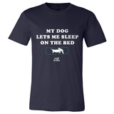 My Dog Lets Me Sleep on The Bed Apparel