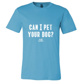 Can I Pet Your Dog Apparel
