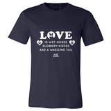 Love is Wet Noses Apparel