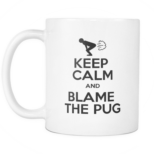 Keep Calm and Blame the Pug Mug