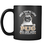 Once You've Lived With a Pug Mug