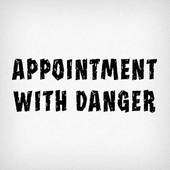Appointment with Danger Pro