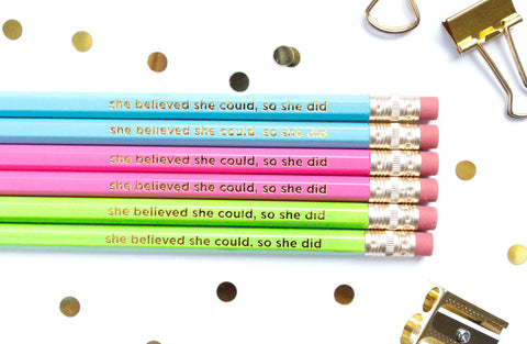 She Believed She Could, So She Did, set of 6 pencils